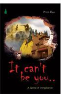 It Can't Be You (Paperback) price in India.