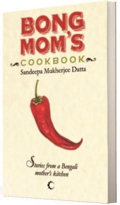 Bong Moms Cookbook : Stories From A Bengali Mothers Kitchen by Sandeep Mukherjee Datta price in India.